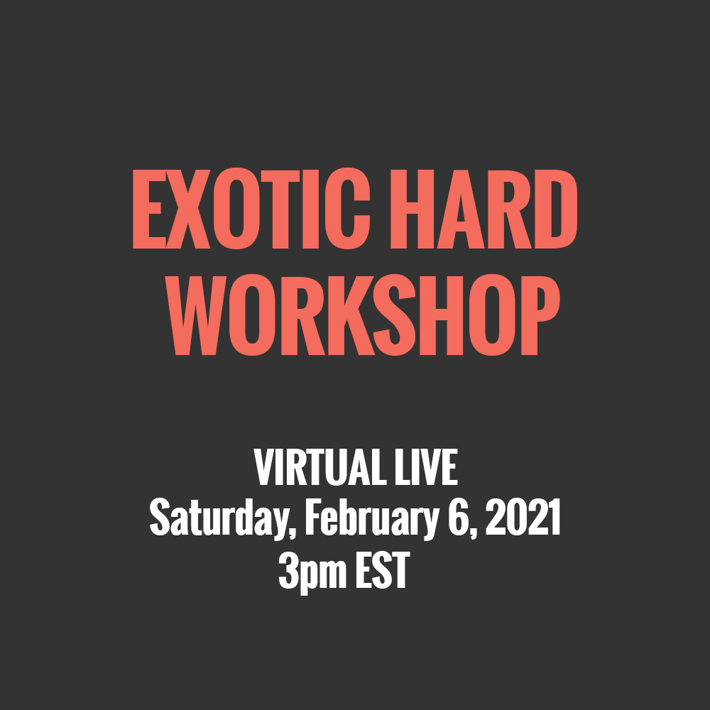 EXOTIC HARD VIRTUAL WORKSHOP