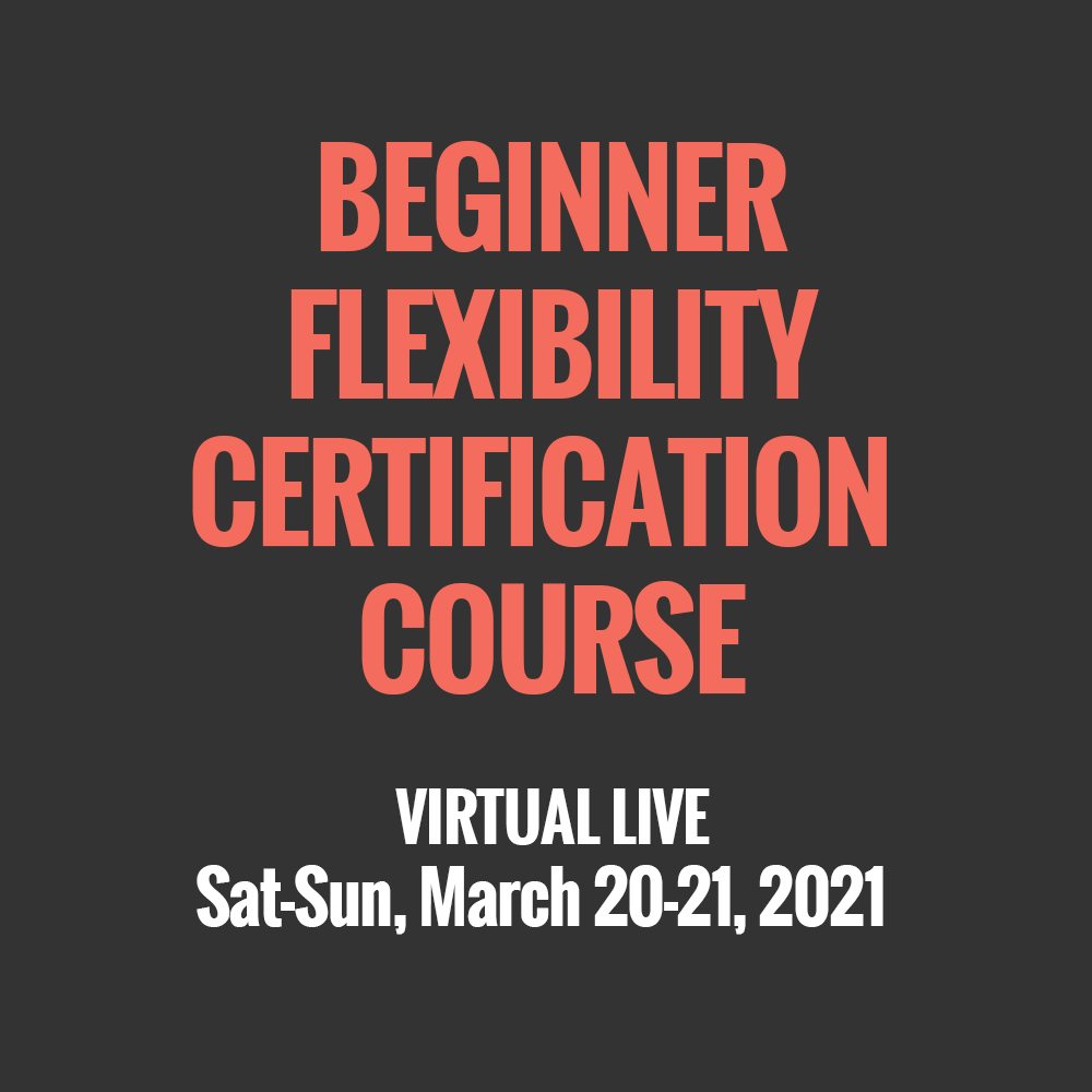 BEGINNER FLEXIBILITY CERTIFICATION COURSE
