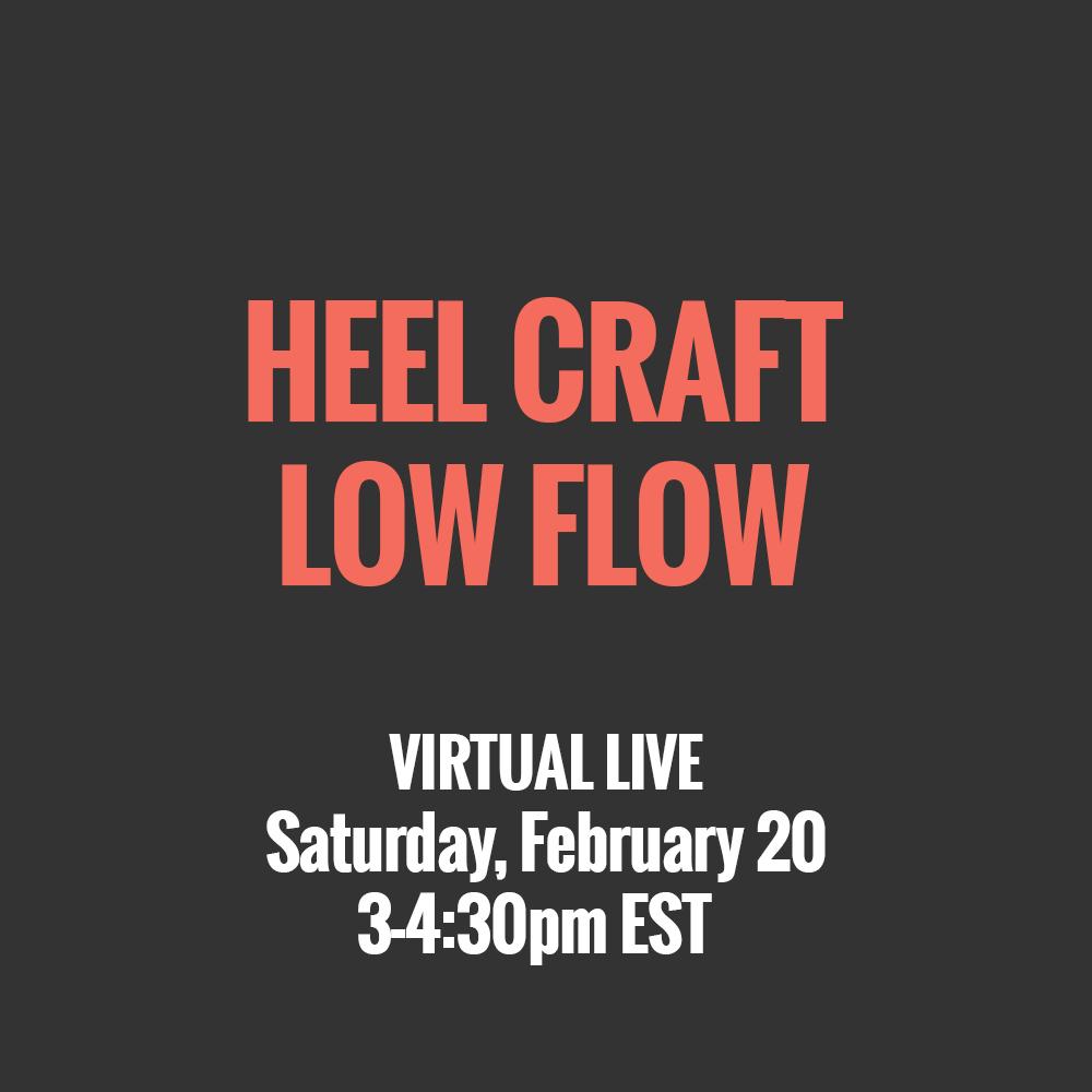 Heel Craft Low Flow